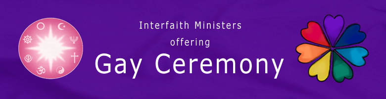 Interfaith Ministers offering Gay Ceremony